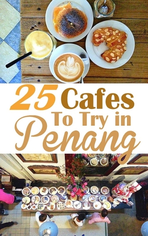 25 Cafes to Try inPenang